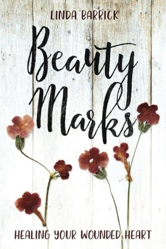 Beauty Marks: Healing Your Wounded Heart - Guide Beauty