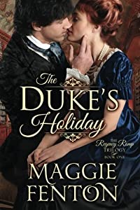 The Duke's Holiday (The Regency Romp Trilogy) by Maggie Fenton (2015-04-07)
