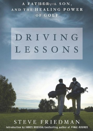Download Driving Lessons: A Father, A Son, and the Healing Power of Golf pdf