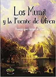 Los Mumit y la fuente de Ofren