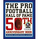 The Pro Football Hall of Fame 50th Anniversary Book: Where Greatness Lives