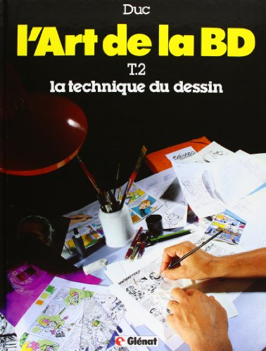 L'art de la BD, tome 2 : La technique du dessin by Bernard Duc