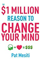 The $1 Million Reason to Change Your Mind Front Cover