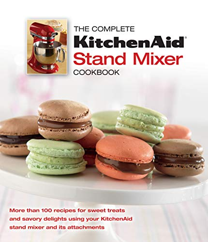 The Complete KitchenAid Stand Mixer Cookbook (Best Stand Mixer For The Money)