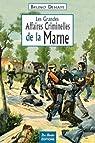 Marne Grandes Affaires Criminelles par Dehaye/Bruno