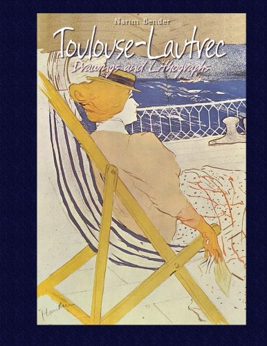 (Toulouse-Lautrec:  Drawings and Lithographs)
