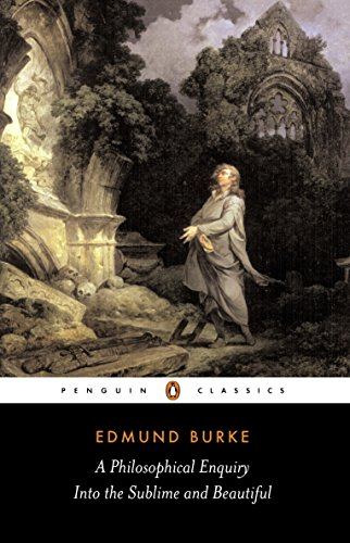 A Philosophical Enquiry into the Origins of the Sublime and Beautiful: And Other Pre-Revolutionary Writings (Penguin Classics)