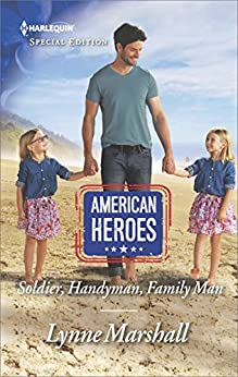 Soldier, Handyman, Family Man by Lynne Marshall