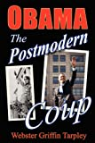 Obama - the Postmodern Coup, Webster Griffin Tarpley, 0930852893