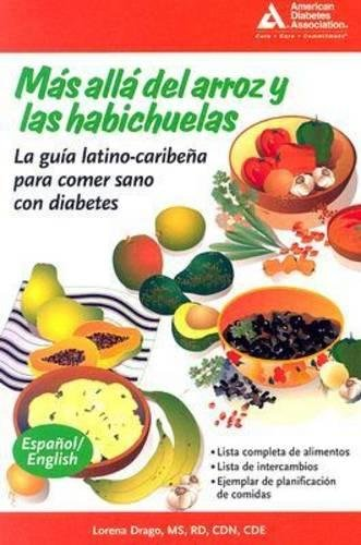 Search : Beyond Rice and Beans / Mas alla del arroz y las habichuelas: The Caribbean Latino Guide to Eating Healthy with Diabetes (English and Spanish Edition)