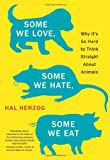 Some We Love, Some We Hate, Some We Eat, Hal Herzog, 0061730866