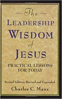 Book The Leadership Wisdom of Jesus: Practical Lessons for Today by Charles C Manz (2005-09-01)