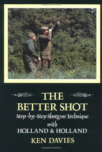 (The Better Shot: Step-by-Step Shotgun Technique with Holland & Holland)