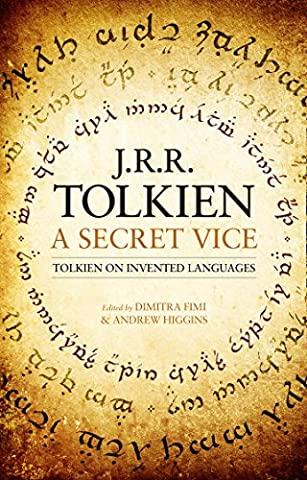 A Secret Vice: Tolkien on Invented Languages (The Languages Of Tolkien)