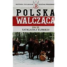 Polska walczaca 22. Tatrzanscy kurierzy