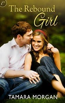 The Rebound Girl (Getting Physical Book 1) by [Morgan, Tamara]