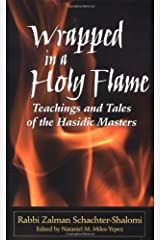 Wrapped in a Holy Flame: Teachings and Tales of The Hasidic Masters Hardcover