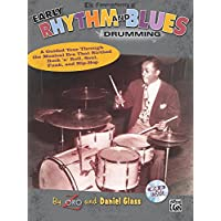 The Commandments of Early Rhythm and Blues Drumming: A Guided Tour Through the Musical Era That Birthed Rock 'N' Roll, Soul, Funk, and Hip-Hop, Book