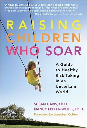 449e9a66e083 Raising Children Who Soar  A Guide to Healthy Risk-Taking in an Uncertain  World  Susan Davis
