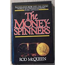 The Money Spinners: An Intimate Portrait of the Men Who Run Canada's Banks.
