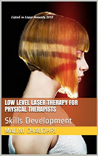 Book: LOW LEVEL LASER THERAPY FOR PHYSICAL THERAPISTS - Skills Development by Malini Chaudhri