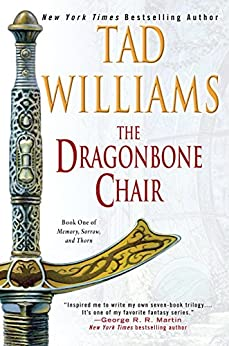 The Dragonbone Chair: Book One of Memory, Sorrow, and Thorn by [Williams, Tad]