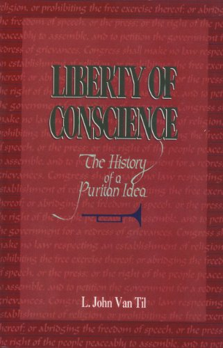 Liberty of Conscience: The History of a Puritan Idea (Nussbaum Outlets)