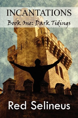 Incantations: Book One: Dark Tidings by America Star Books