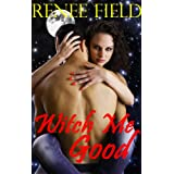 Witch Me Good (Sexy Salem Witch Stories Book 1) ~ Renee Field
