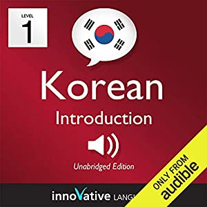 Learn Korean with Innovative Language's Proven Language System - Level 1: Introduction to Korean Hörbuch