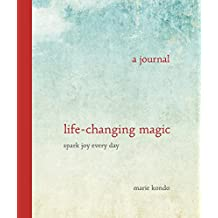 Life-Changing Magic: A Journal- Spark Joy Every Day