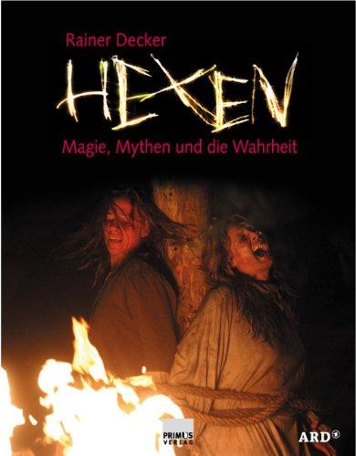 Hexen: Magie, Mythen und die Wahrheit