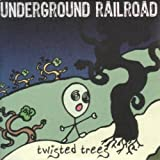 Twisted Trees by Underground Railroad (2013-05-03)
