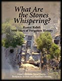 img - for What Are the Stones Whispering?: Ramat Rahel: 3000 Years of Forgotten History book / textbook / text book