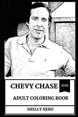 Chevy Chase Adult Coloring Book: Emmy Award and Golden Globe Award Winner, Legendary Comedian and SNL Star Inspired Adult Coloring Book (Chevy Chase Books) (Globe Topiary)