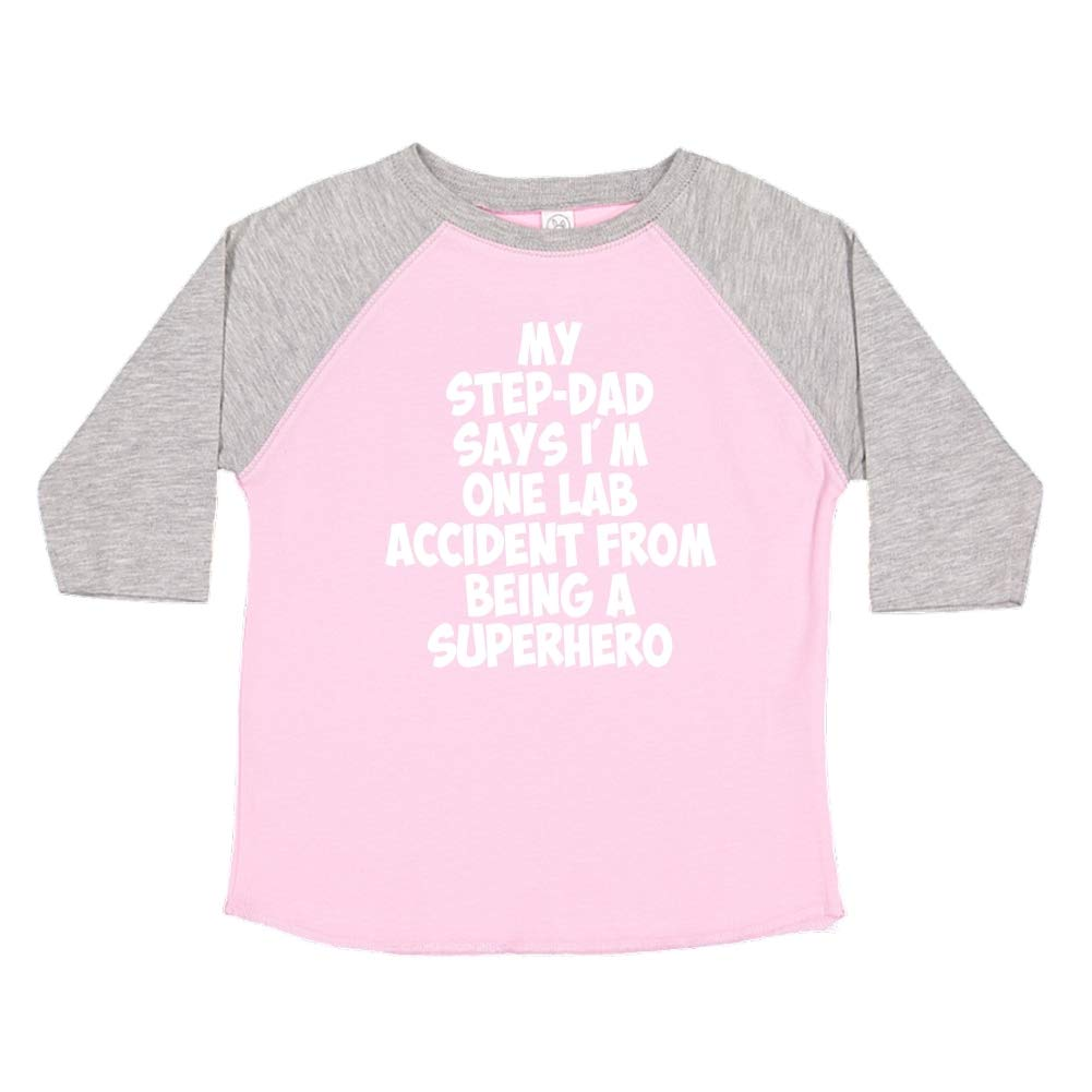 My Step-Dad Says Im One Lab Accident from Being A Superhero Toddler//Kids Raglan T-Shirt