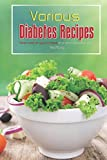 Various Diabetes Recipes: Take care of your illness in a best possible way!