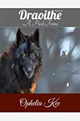 Draoithe: A Pack Forms: Book One Kindle Edition
