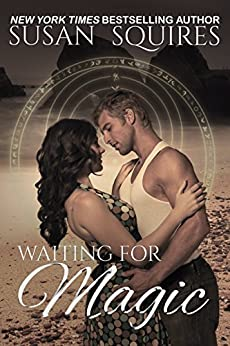 Waiting for Magic (The MAGIC series Book 3) by [Squires, Susan]