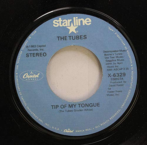 (The Tubes 45 RPM Tip Of My Tongue / She''s A Beauty)