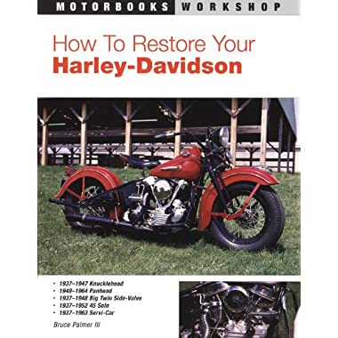 How to Restore Your Harley-Davidson (Motorbooks Workshop)