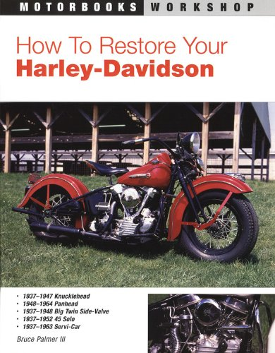 How to Restore Your Harley-Davidson (Motorbooks - Restore Motorcycle