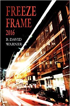 Book Freeze Frame 2016 by B. David Warner (2012-06-14)