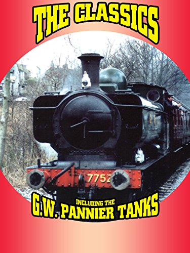 (The Classics Including the G.W. Pannier Tanks)