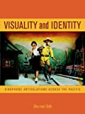 Visuality and Identity: Sinophone Articulations across the Pacific, Shu-mei Shih, 0520224515