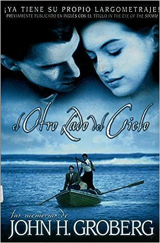 The Other Side Of Heaven Spanish El Otro Lado Del Cielo John H Groberg Raquel Rivero Young Berenice Ventura 9781939970015 Books