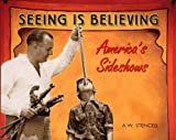 Seeing Is Believing, A. W. Stencell, 1550225294