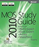img - for MOS 2010 Study Guide for Microsoft Word Expert, Excel Expert, Access, and SharePoint Exams (MOS Study Guide) book / textbook / text book