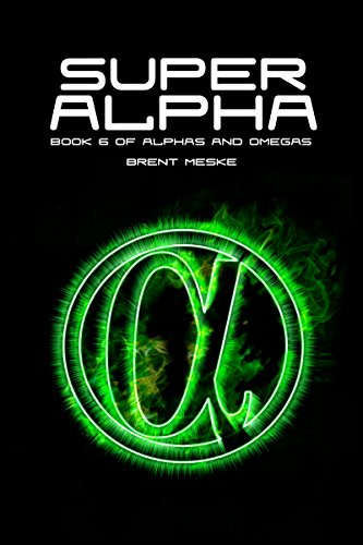 Super Alpha (Alphas and Omegas Book 6)