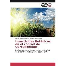 Insecticidas Botánicos en el control de Curculionidae: Evaluación de aceites y polvos vegetales en el control de Sitophilus zeamais M (Spanish Edition)